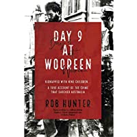 Day 9 At Wooreen: Kidnapped with nine children....A true account of the crime that shocked Australia.