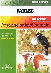 FABLES 1, 2, 3. L'étrange animal humain