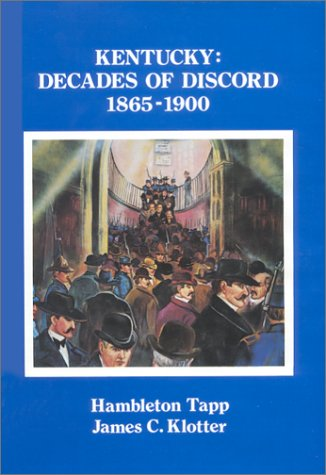 Kentucky: Decades of Discord, 1865-1900 PDF
