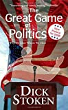 The Great Game of Politics, Dick Stoken, 0765346516