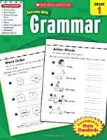 Scholastic Success With Grammar,  Grade 1 (Scholastic Success with Workbooks: Grammar)