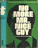 No More Mr. Nice Guy, Earl B. Epstein, 0878631739