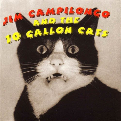Jim Campilongo And The 10 Gallon Cats by Blue Hen Records