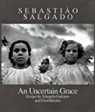 An Uncertain Grace, Eduardo Galeano, Fred Ritchin, 0893814210