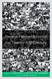 George Herbert Mead in the Twenty-first Century, , 0739175963
