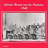 Charlie Barnet: Charlie Barnet and His Orchestra: 1942