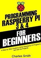 Programming Raspberry Pi 3 and 4 For Beginners Front Cover