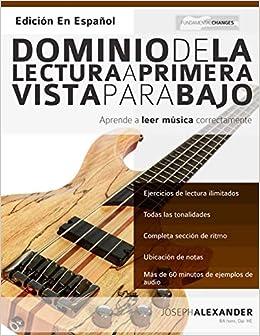 Dominio de la lectura a primera vista para bajo: Aprende a leer música correctamente: Amazon.es: Mr Joseph Alexander, Mr Gustavo Bustos: Libros