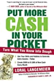 Put More Cash in Your Pocket: Turn What You Know into Dough