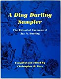 img - for A Ding Darling Sampler: The Editorial Cartoons of Jay N. Darling by Jay N. Darling (2004-01-31) book / textbook / text book