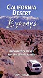 Search : California Desert Byways: 60 Backcountry Drives for the Whole Family