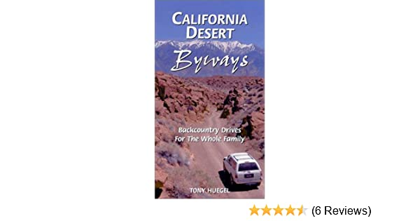 California Desert Byways 60 Backcountry Drives For The Whole Family