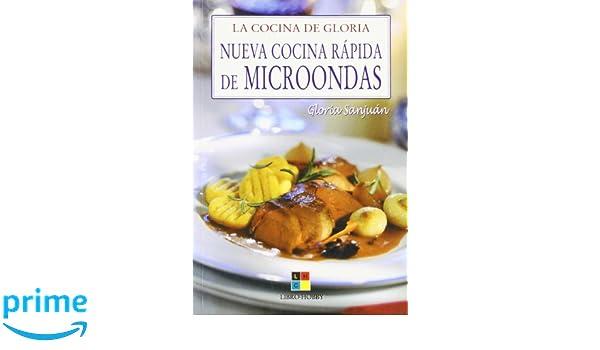 Nueva Cocina Rapida De Microondas/new And Quick Microwave Cooking (La Cocina De Gloria) (Spanish Edition): Gloria Sanjuan: 9788497364102: Amazon.com: Books