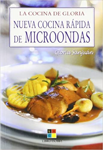 Nueva Cocina Rapida De Microondas/new And Quick Microwave Cooking (La Cocina De Gloria) (Spanish Edition): Gloria Sanjuan: 9788497364102: Amazon.com: Books