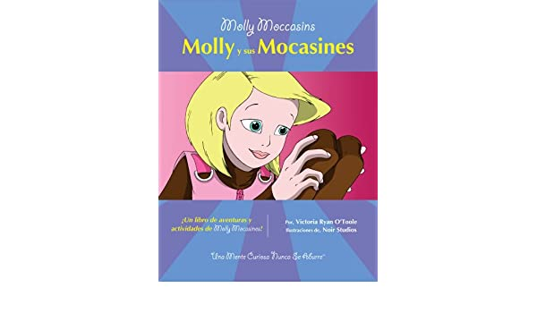 Amazon.com: Molly Moccasins -- Molly y sus Mocasines (Molly Moccasins Adventure Story and Activity Books) (Spanish Edition) eBook: Victoria Ryan OToole, ...