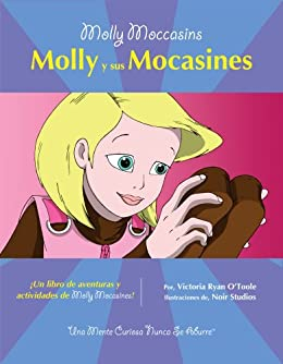 Molly Moccasins -- Molly y sus Mocasines (Molly Moccasins Adventure Story and Activity Books