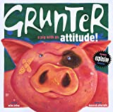 Grunter, a Pig with an Attitude!, Mike Jolley, 0761304495