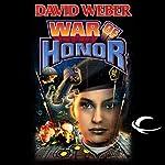 War of Honor: Honor Harrington, Book 10   David Weber