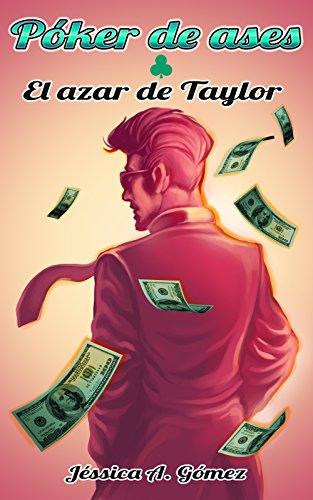 Póker de ases I: El azar de Taylor (Spanish Edition)