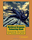 Mythical Dragons Colouring Book: Inspired By The Game Of Thrones TV Series
