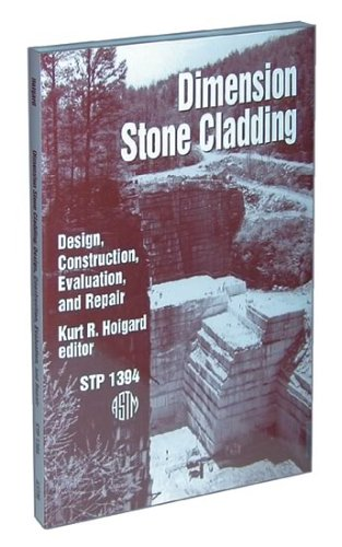 Dimension Stone Cladding: Design, Construction, Evaluation, and Repair (Astm Special Technical Publication//Stp, 1394.)