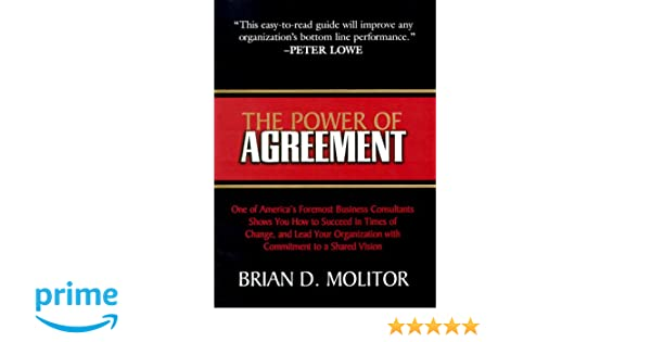 The Power Of Agreement Brian D Molitor 9780805418361 Amazon