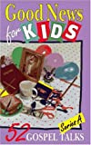 img - for Good News for Kids: 52 Gospel Talks book / textbook / text book