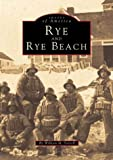 Rye and Rye Beach, William M. Varrell, 0752402188