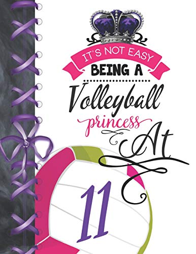It's Not Easy Being A Volleyball Princess At 11: Rule School Large A4 Team College Ruled Composition Writing Notebook For Girls por Writing Addict