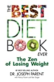 The Best Diet Book Ever: The Zen of Losing Weight