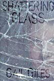 Shattering Glass, Gail Giles, 0761315810