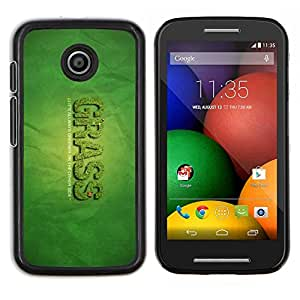 """Be-Star Único Patrón Plástico Duro Fundas Cover Cubre Hard Case Cover Para Motorola Moto E / XT1021 / XT1022 ( Hierba Greener Otro Lado de la cita Weed divertido"""" )"""