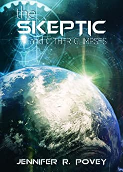The Skeptic and Other Glimpses by [Povey, Jennifer R.]