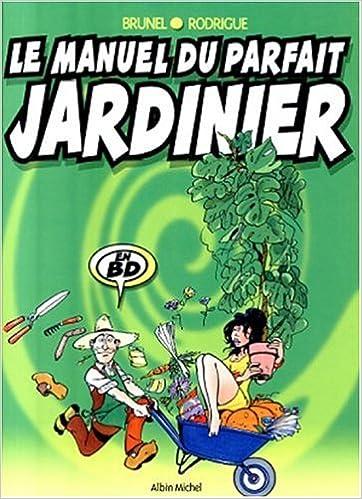 Lire un Le manuel du parfait jardinier epub, pdf