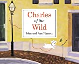 Charles of the Wild, John Hassett and Ann Hassett, 0618082220