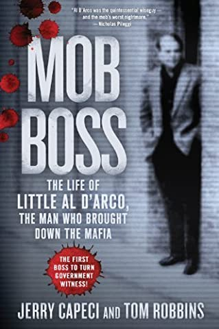 Mob Boss: The Life of Little Al D'Arco, the Man Who Brought Down the Mafia (Thorndike Large Print Crime Scene) Lrg edition by Capeci, Jerry, Robbins, Tom (2014) (Tom And Jerry 2014)