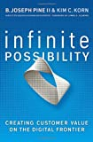 Infinite Possibility, B. Joseph Pine and Kim C. Korn, 160509563X