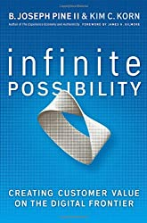 Infinite Possibility: Creating Customer Value on the Digital Frontier
