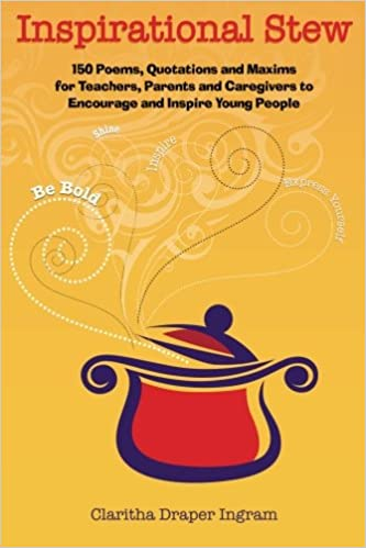 inspirational stew poems quotations and maxims for teachers