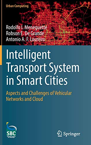 (Intelligent Transport System in Smart Cities: Aspects and Challenges of Vehicular Networks and Cloud (Urban Computing) )