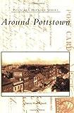 Around  Pottstown   (PA)  (Postcard History Series)