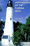 Lighthouses of the Florida Keys, Love Dean, 1561641650