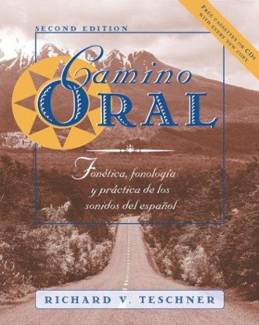 Camino oral: Fonetica, fonologia y practica de los sonidos del espanol + Student Audio CD Program