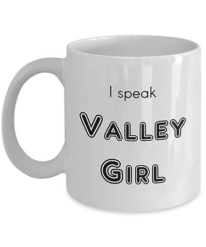 b782bf0f88f Amazon.com: I speak Valley Girl funny coffee mug, 80s inspired ...