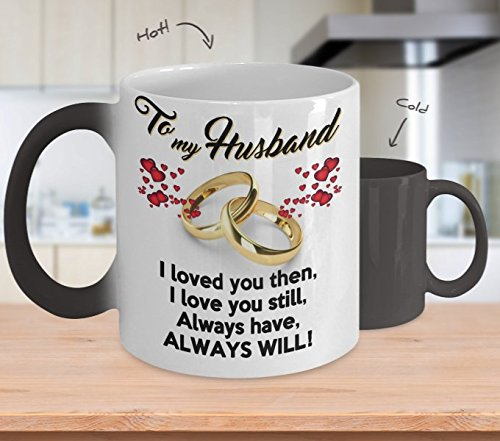 To My Husband I Loved You Then I Love You Still Always Have Always Will