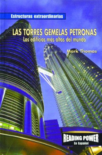 Las Torres Gemelas Petronas: Los Edificios Más Altos Del Mundo/The Petronas Twin Towers, World's Tallest Building (Spanish ()