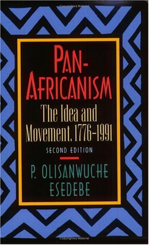 Pan-Africanism: The Idea and Movement, 1776-1991