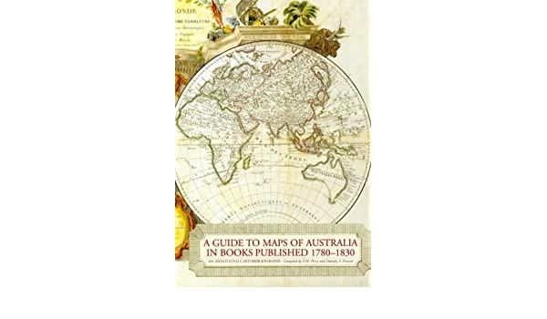 Map Of Australia 1830.A Guide To Maps Of Australia In Books Published 1780 1830 An