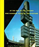 At the End of the Century, Elizabeth A. T. Smith and Richard Koshalek, 0810919869