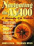 img - for Navigating the AS/400: A Hands-On Guide (2nd Edition) book / textbook / text book